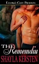 The Rememdiu by Shayla Kersten