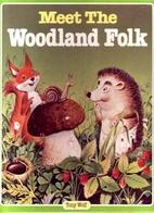 Meet the Woodland Folk by Tony Wolf