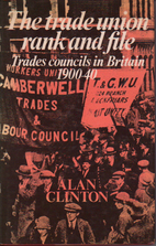 Trade Union Rank and File: Trades Councils…