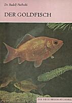 Der Goldfisch - und seine Varietäten. by…
