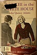 Yankee in the White House: John Quincy Adams…