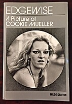 Edgewise A Picture of Cookie Mueller by…