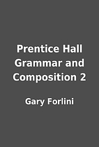 Prentice Hall Grammar and Composition 2 by…