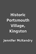 Historic Portsmouth Village, Kingston by…