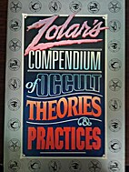 Zolar's Compendium of Occult Theories and…