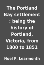 The Portland Bay settlement : being the…