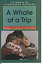 A Whale of a Trip (To Grow By Storybook…