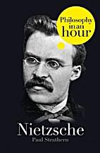 Nietzsche: Philosophy in an Hour by Paul…