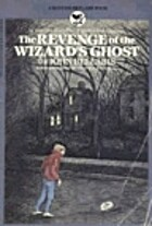 The Revenge of the Wizard's Ghost by John…
