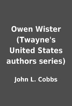Owen Wister (Twayne's United States authors…