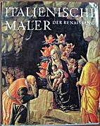 Italienische Maler der Renaissance by Wiktor…
