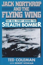 Jack Northrop and the Flying Wing: The Story…