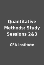 Quantitative Methods: Study Sessions 2&3 by…