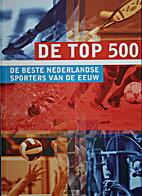 De top 500 : de beste Nederlandse sporters…