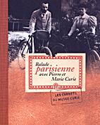 Balade parisienne avec Pierre et Marie Curie…