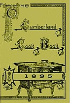 The Cumberland Cookbook - 1895 by Joint…