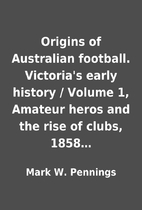 Origins of Australian football.…