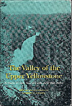 THE VALLEY OF THE UPPER YELLOWSTONE: An…