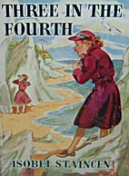 Three in the Fourth by Isobel St. Vincent