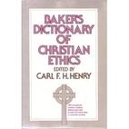 Baker's Dictionary of Christian Ethics…
