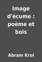 Image d'écume : poème et…