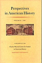 Perspectives in American History, Vol II by…