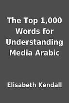 The Top 1,000 Words for Understanding Media…