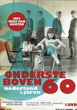 Ondersteboven. Nederland in de jaren 60 -