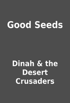 Good Seeds by Dinah & the Desert Crusaders