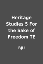 Heritage Studies 5 For the Sake of Freedom…