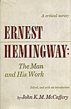 ERNEST HEMINGWAY: The Man and His Work by…