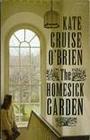 The Homesick Garden - Kate Cruise O'Brien