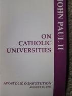 On Catholic Universities: Ex Corde Ecclesiae…