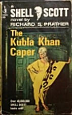 The Kubla Khan Caper by Richard S. Prather