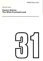 Eastern Bolivia : the white promised land by…