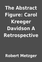 The Abstract Figure: Carol Kreeger Davidson…