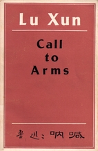 Call To Arms by Lu Xun