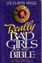 Really Bad Girls of the Bible: More Lessons…