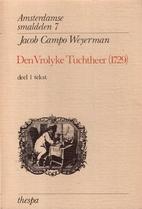 Den vrolyke tuchtheer (1729) by Jacob Campo…