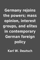 Germany rejoins the powers; mass opinion,…