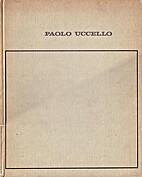 Tout l'oeuvre peint de Paolo Uccello by…