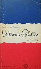 Voltaire's Politics: The Poet as Realist by…
