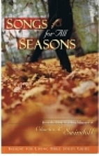 Songs For All Seasons by Charles R. Swindoll