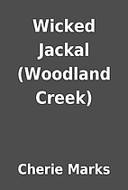 Wicked Jackal (Woodland Creek) by Cherie…
