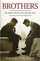 Brothers: The Hidden History of the Kennedy…