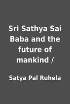 Sri Sathya Sai Baba and the future of…