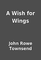 A Wish for Wings by John Rowe Townsend