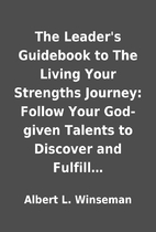 The Leader's Guidebook to The Living Your…