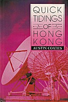 Quick Tidings of Hongkong by Austin Coates