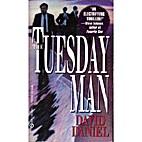 The Tuesday Man by David Daniel